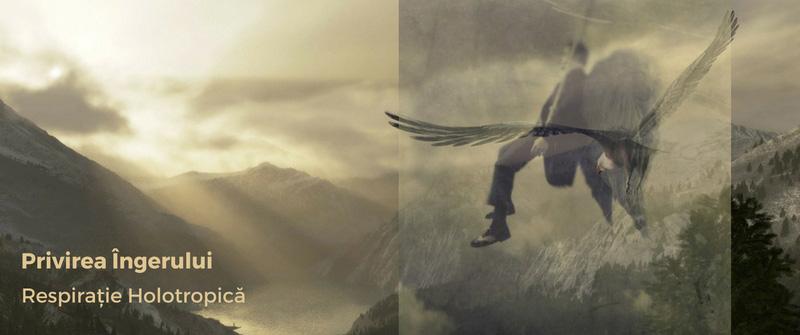 Privirea Îngerului<br>Respirație Holotropică