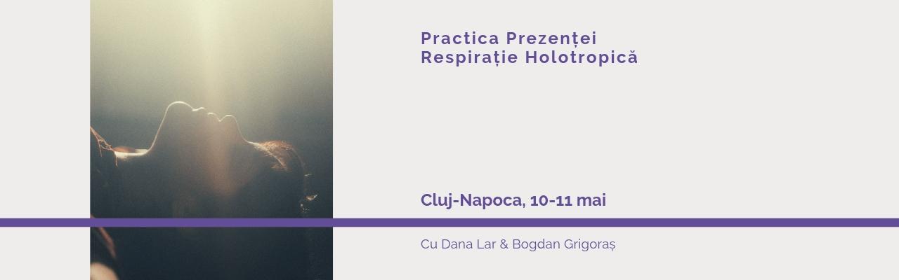 Practica Prezenței & Respirație Holotropică