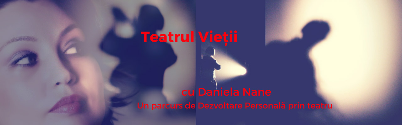 Dezvoltare Personală prin Teatru, cu Daniela Nane