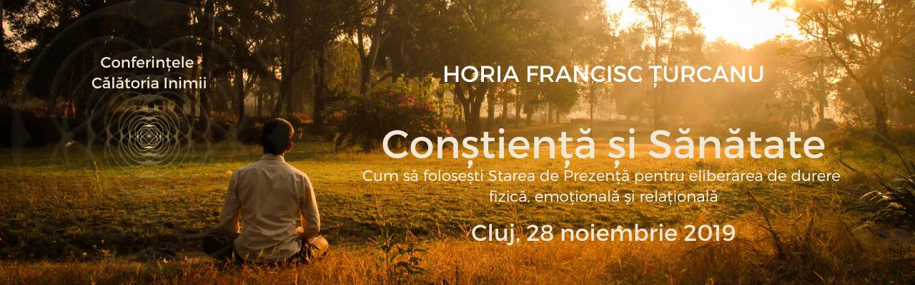Conferințele Călătoria Inimii cu Horia Francisc Țurcanu