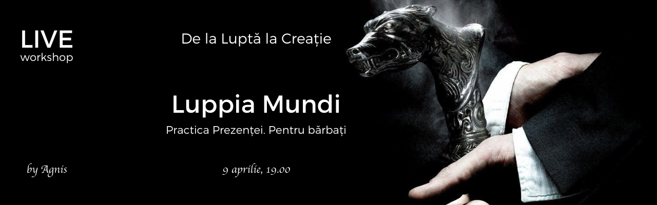 De la Luptă la Creație - LIVE Workshop