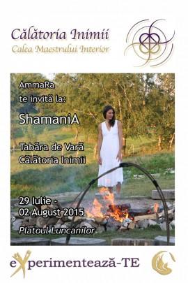 Tabăra de Vară Călătoria Inimii<br>ShamaniA